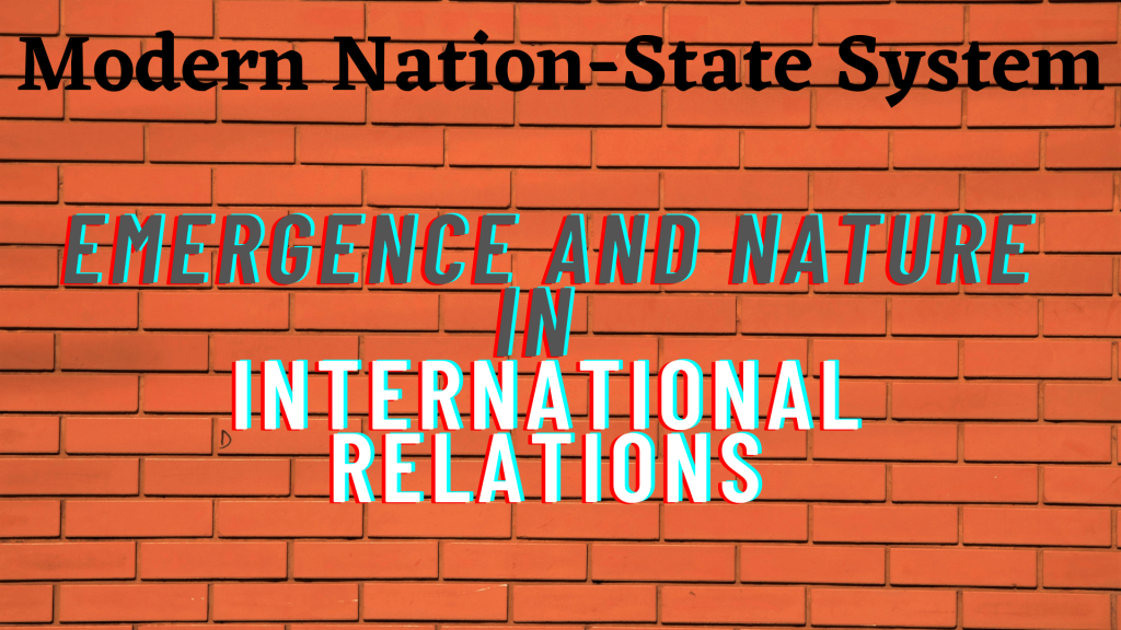 Nature and Emergence of Modern Nation-State System